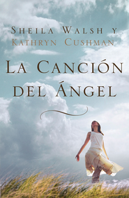 La cancion del angel - eBook  -     By: Sheila Walsh