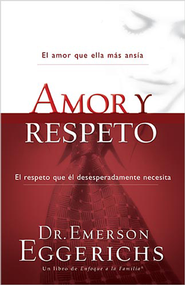 Amor y respeto - eBook  -     By: Dr. Emerson Eggerichs