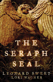 The Seraph Seal - eBook  -     By: Leonard Sweet