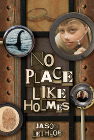 No Place Like Holmes - eBook  -     By: Jason Lethcoe