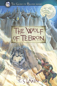The Wolf of Tebron - eBook  -     By: C.S. Lakin