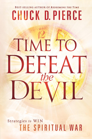 Time to Defeat the Devil: Strategies to win the spiritual war - eBook  -     By: Chuck Pierce