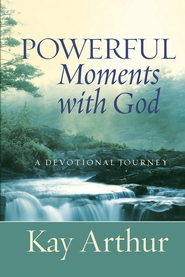 Powerful Moments with God: A Devotional Journey - eBook  -     By: Kay Arthur