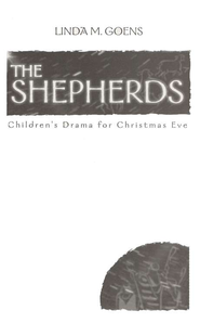 The Shepherds: Children's Drama for Christmas Eve  -              By: Linda M. Goens