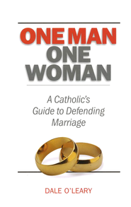 One Man One Woman: A Catholic's Guide to Defending Marriage  -     By: Dale O'Leary
