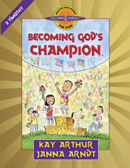 Becoming God's Champion: 2 Timothy - eBook  -     By: Kay Arthur, Janna Arndt