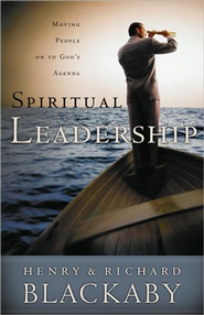 Spiritual Leadership: Moving People On to God's Agenda   -              By: Henry Blackaby, Richard Blackaby