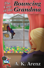 The Case of the Bouncing Grandma - eBook  -     By: A.K. Arenz