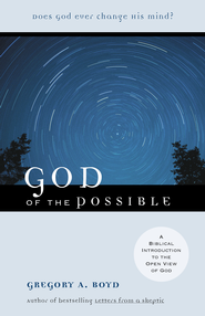 God of the Possible: A Biblical Introduction to the Open View of God - eBook  -     By: Gregory A. Boyd