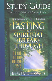 Fasting for Spiritual Breakthrough Study Guide   -     By: Elmer L. Towns