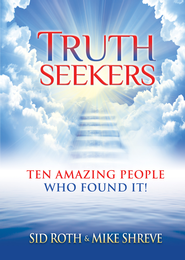 Truth Seekers: Ten Amazing People Who Found It! - eBook  -     By: Sid Roth, Mike Shreve