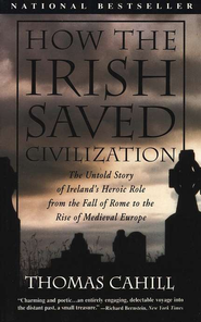 How the Irish Saved Civilization   -     By: Thomas Cahill