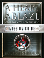 A Heart Ablaze: Igniting A Passion For God, Workbook  -              By: John Bevere