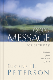God's Message for Each Day: Wisdom from the Word of God - eBook  -     By: Eugene H. Peterson
