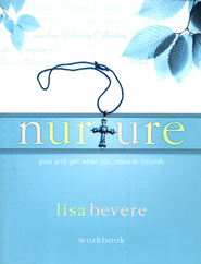 Nurture: Give and Get What You Need to Flourish, Workbook  -     By: Lisa Bevere