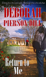 Return to Me - eBook  -     By: Deborah Pierson Dill