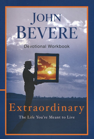 Extraordinary: The Life You're Meant to Live,  Workbook  -     By: John Bevere