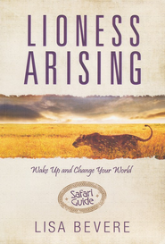 Lioness Arising Safari Guide   -     By: Lisa Bevere, Ellie Bishop, Sheila Seier
