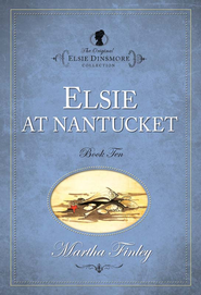 Elsie at Nantucket - eBook  -     By: Martha Finley