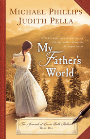 My Father's World - eBook  -     By: Michael Phillips, Judith Pella