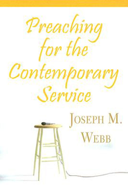 Preaching for the Contemporary Service - eBook  -     By: Joseph M. Webb