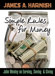 Simple Rules for Money: John Wesley on Earning, Saving, and Giving - eBook  -     By: James A. Harnish