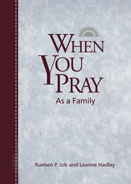 When You Pray As a Family - eBook  -     By: Rueben P. Job, Leanne Hadley