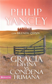 Gracia Divina Vs Condena Humana  (What's So Amazing About Grace)  -     By: Philip Yancey