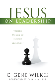 Jesus on Leadership - eBook  -     By: C. Gene Wilkes