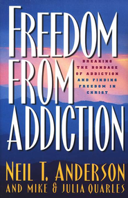 Freedom from Addiction: Breaking the Bondage of Addiction  and Finding Freedom in Christ  -     By: Neil T. Anderson