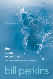 The Jesus Experiment: What Happens When You Follow in His Footsteps? - eBook  -     By: Bill Perkins