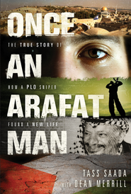 Once an Arafat Man: The True Story of How a PLO Sniper Found a New Life - eBook  -     By: Tass Saada, Dean Merrill