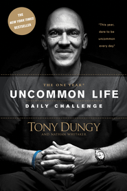 The One Year Uncommon Life Daily Challenge - eBook  -     By: Tony Dungy, Nathan Whitaker