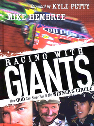 Racing with Giants: How God Can Steer You to the Winner's Circle  -     By: Mike Hembree