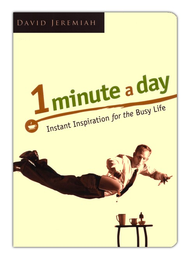 1 Minute a Day: Instant Inspiration for the Busy Life    -     By: David Jeremiah