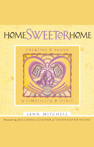 Home Sweeter Home: Creating A Haven Of Simplicity And Spirit - eBook  -     By: Jann Mitchell