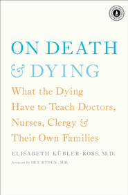 On Death and Dying - eBook  -     By: Elisabeth Kubler-Ross