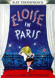 Eloise in Paris - eBook  -     By: Kay Thompson     Illustrated By: Hilary Knight