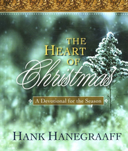 The Heart of Christmas: A Devotional for the Season  -     By: Hank Hanegraaff
