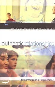 Authentic Relationships: Discover the Lost Art of One Anothering - eBook  -     By: Wayne Jacobsen, Clay Jacobsen