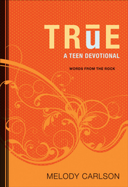 True: A Teen Devotional - eBook  -     By: Melody Carlson