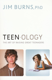 Teenology: The Art of Raising Great Teenagers - eBook  -     By: Jim Burns Ph.D.