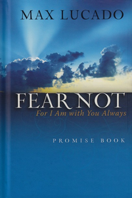 Fear Not Promise Book: For I am With You Always  - Slightly Imperfect  -     By: Max Lucado