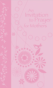An Invitation to Prayer for Mothers  -     By: Jack Countryman