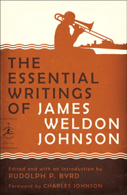 The Essential Writings of James Weldon Johnson - eBook  -     Edited By: Rudolph Byrd     By: James Weldon Johnson, Charles Johnson