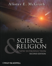 Science & Religion: A New Introduction, Second Edition  -              By: Alister E. McGrath