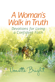 Woman s Walk in Truth, A: Devotions for Living a Confident Faith - eBook  -     By: Vonette Bright