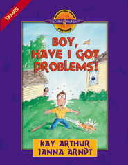 Boy, Have I Got Problems!: James - eBook  -     By: Kay Arthur