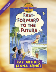 Fast-Forward to the Future: Daniel 7-12 - eBook  -     By: Kay Arthur, Janna Arndt
