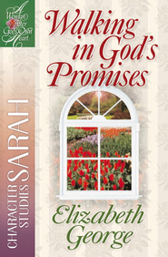 Walking in God's Promises: Character Studies: Sarah - eBook  -     By: Elizabeth George